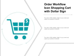 Order Workflow Icon Shopping Cart With Dollar Sign Ppt Powerpoint Presentation Professional Background