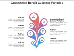 Organization Benefit Customer Portfolios Ppt PowerPoint Presentation Infographic Template Layout Ideas Cpb Pdf