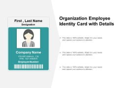 Organization Employee Identity Card With Details Ppt PowerPoint Presentation Show Gallery