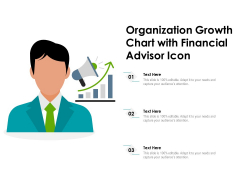 Organization Growth Chart With Financial Advisor Icon Ppt PowerPoint Presentation File Icon PDF