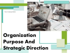Organization Purpose And Strategic Direction Implement Assess Continuous Improvement Ppt PowerPoint Presentation Complete Deck