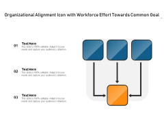 Organizational Alignment Icon With Workforce Effort Towards Common Goal Ppt PowerPoint Presentation Inspiration Example PDF