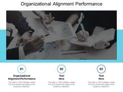 Organizational Alignment Performance Ppt PowerPoint Presentation File Brochure Cpb
