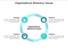 Organizational Behaviour Issues Ppt PowerPoint Presentation Show Graphic Images Cpb