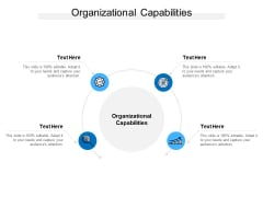 Organizational Capabilities Ppt PowerPoint Presentation File Slide Download Cpb