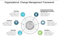 Organizational Change Management Framework Ppt PowerPoint Presentation Inspiration Samples Cpb