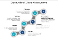 Organizational Change Management Ppt PowerPoint Presentation File Information Cpb