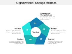 Organizational Change Methods Ppt PowerPoint Presentation Pictures Graphic Tips Cpb