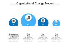 Organizational Change Models Ppt PowerPoint Presentation Outline Information Cpb