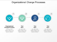 Organizational Change Processes Ppt PowerPoint Presentation Slides Visual Aids Cpb