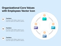 Organizational Core Values With Employees Vector Icon Ppt PowerPoint Presentation File Tips PDF