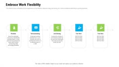 Organizational Culture Embrace Work Flexibility Ppt Infographic Template Outfit PDF