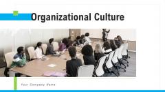 Organizational Culture Ppt PowerPoint Presentation Complete Deck