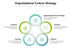 Organizational Culture Strategy Ppt PowerPoint Presentation Ideas Example Cpb