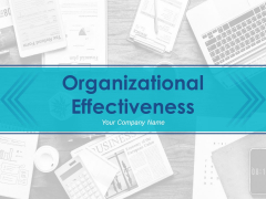 Organizational Effectiveness Ppt PowerPoint Presentation Complete Deck With Slides