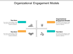 Organizational Engagement Models Ppt PowerPoint Presentation Gallery Graphics Template Cpb