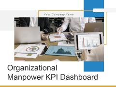 Organizational Manpower Kpi Dashboard Employees Ppt PowerPoint Presentation Complete Deck