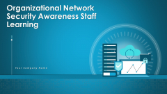 Organizational Network Security Awareness Staff Learning Ppt PowerPoint Presentation Complete Deck With Slides