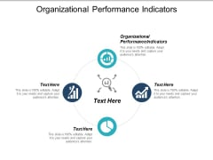 Organizational Performance Indicators Ppt PowerPoint Presentation Model Microsoft Cpb