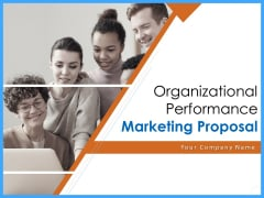 Organizational Performance Marketing Proposal Ppt PowerPoint Presentation Complete Deck With Slides