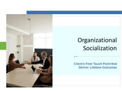 Organizational Socialization Ppt PowerPoint Presentation Complete Deck With Slides