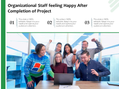 Organizational Staff Feeling Happy After Completion Of Project Ppt PowerPoint Presentation File Influencers PDF