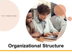 Organizational Structure Ppt PowerPoint Presentation Complete Deck With Slides