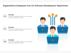Organizations Employees Icon For Software Development Department Ppt PowerPoint Presentation File Model PDF