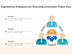Organizations Employees Icon Illustrating Construction Project Team Ppt PowerPoint Presentation File Smartart PDF