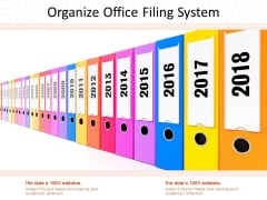 Organize Office Filing System Ppt PowerPoint Presentation Slides Model
