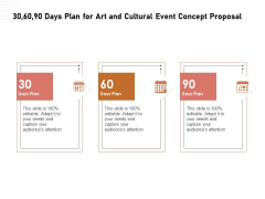 Organizing Perfect Arts Culture Festival 30 60 90 Days Plan For Art And Cultural Event Concept Proposal Information PDF