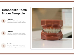 Orthodontic Teeth Braces Template Ppt PowerPoint Presentation Slide PDF