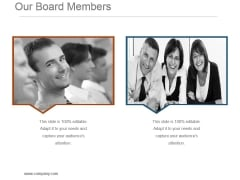 Our Board Members Powerpoint Presentation Templates