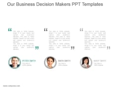 Our Business Decision Makers Ppt Templates