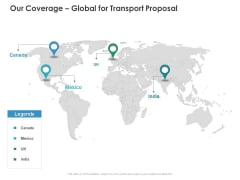 Our Coverage Global For Transport Proposal Geographical Ppt PowerPoint Presentation Model Layout Ideas