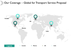 Our Coverage Global For Transport Service Proposal Ppt Powerpoint Presentation Gallery Icons