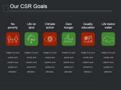 Our Csr Goals Ppt PowerPoint Presentation Graphics