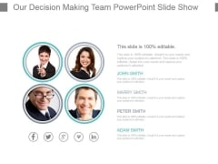 Our Decision Making Team Powerpoint Slide Show