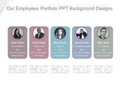 Our Employees Portfolio Ppt Background Designs