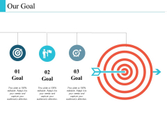 Our Goal Arrow And Target Ppt PowerPoint Presentation Styles Themes