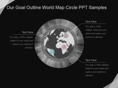 Our Goal Outline World Map Circle Ppt PowerPoint Presentation Rules