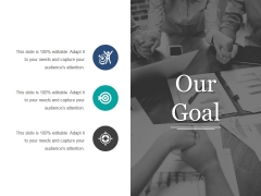 Our Goal Ppt PowerPoint Presentation File Inspiration