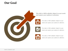 Our Goal Ppt PowerPoint Presentation Files