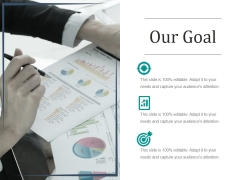 Our Goal Ppt PowerPoint Presentation Gallery