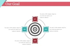 Our Goal Ppt PowerPoint Presentation Gallery Template