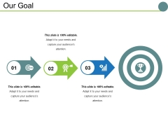 Our Goal Ppt PowerPoint Presentation Ideas Deck