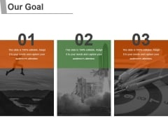 Our Goal Ppt PowerPoint Presentation Ideas