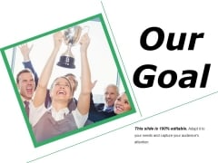 Our Goal Ppt PowerPoint Presentation Outline Maker