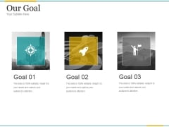 Our Goal Ppt PowerPoint Presentation Templates