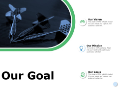 Our Goal Vision Ppt Powerpoint Presentation Icon Example Introduction